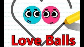 Love Balls ● amazing game ■ must watch
