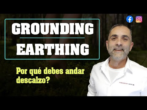 Grounding. Beneficios de Andar Descalzo.