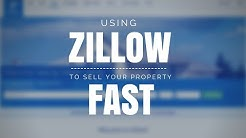 How to Use Zillow to Sell Your Real Estate FAST