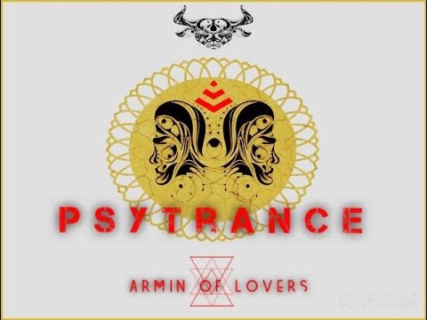 Psy Trance 06.2016 - ARMIN OF LOVERS