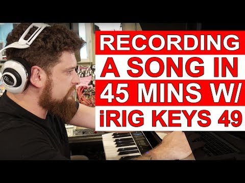 Recording A Song in 45 Mins with an iRig Keys I/O - Warren Huart: Produce Like A Pro
