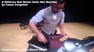 "Justin Kluver - ""A Stillness that Better Suits this Machine"" by Casey Cangelosi"