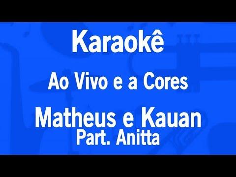 Karaokê Ao Vivo e a Cores - Matheus e Kauan Part Anitta
