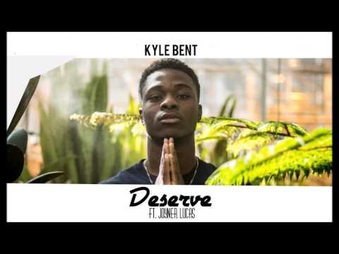 Kyle Bent - Deserve ft. Joyner Lucas