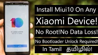 Install Miui 10 On Any Xiaomi Device In Tamil!