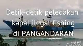 vuclip Detik peledakan kapal ilegal fishing Pangandaran