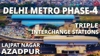 TRIPLE INTERCHANGE Stations of Delhi Metro Phase 4 — Lajpat Nagar and Azadpur Metro Stations