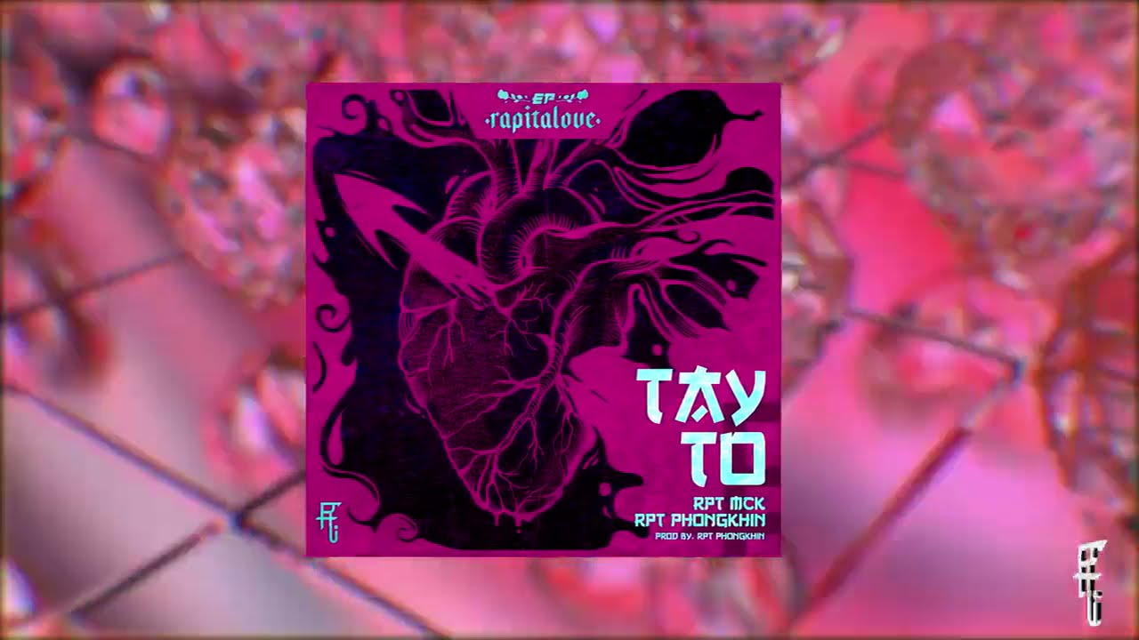 Download Rapitalove EP| Tay To - RPT MCK x RPT PhongKhin (Prod. by RPT PhongKhin) [Official Lyric Video]