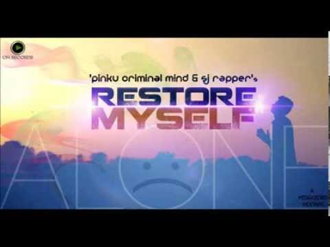 Restore Myself (Alone) - Sj Rapper & Pinku (2014)