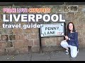 LIVERPOOL Travel Guide | Travel Tips for Liverpool, UK