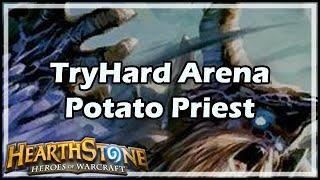 [Hearthstone] TryHard Arena: Potato Priest