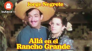 Allá en el Rancho Grande - película completa de Jorge Negrete