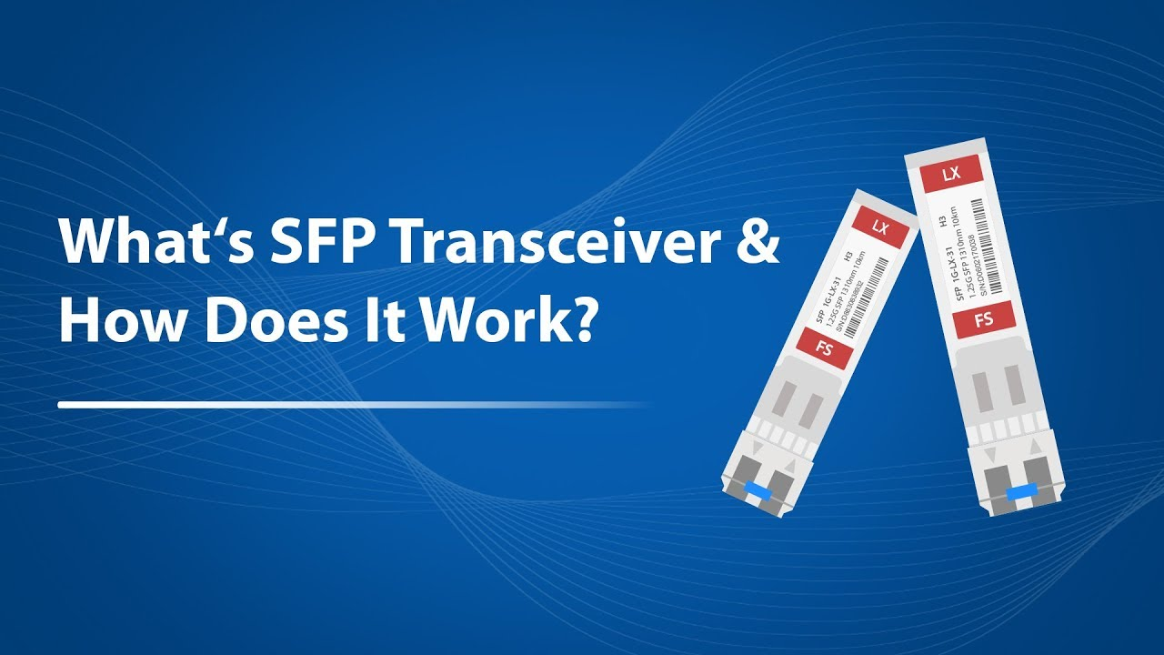 SFP Module: What's It and How to Choose It? | FS Community