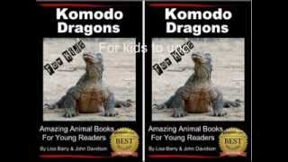Where Do Komodo Dragons Live? -- Komodo Dragons For Kids -- Amazing Animal Books For Young Readers