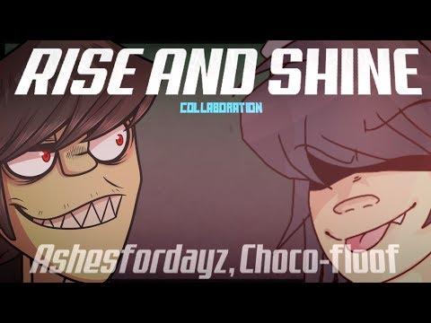 RISE AND SHINE (Gorillaz Meme) - Collaboration with Choco ...