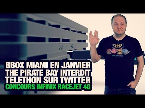 #freshnews 767 Bbox Miami. The Pirate Bay. Telethon. Free Mobile. Infinix Race4G à Gagner