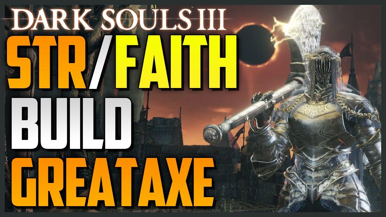 Dark Souls 3: Strength/Faith Build - Greataxe (850+ DAMAGE)