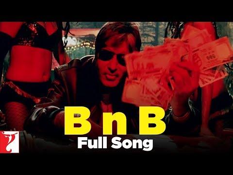 B nB  Full Song with End Credits  Bunty Aur Babli  Amitabh Bachchan