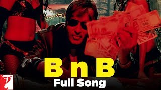 B n B - Full Song (with End Credits) - Bunty Aur Babli