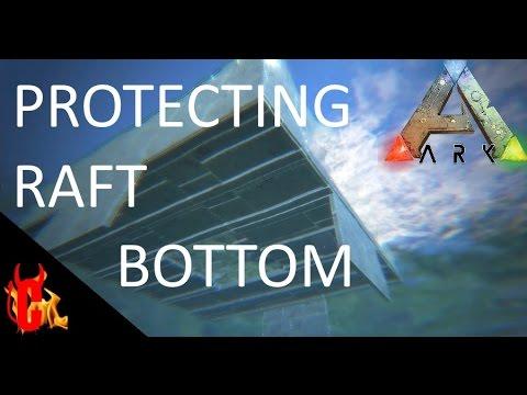 ARK: Survival Evolved Protecting Raft Bottom