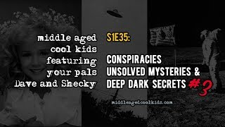 MACK #35: Conspiracies, Unsolved Mysteries & Deep Dark Secrets #31