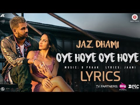 Jaz Dhami Oye Hoye Oye Hoye LYRICS | Full Video Song | B Praak, Jaani