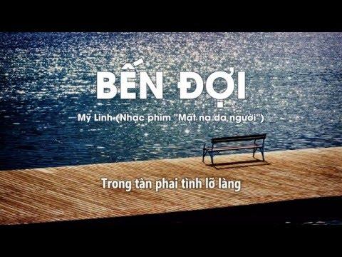 """Lyrics    Bến Đợi    Mỹ Linh    Nhạc phim """"Mặt nạ da người"""""""