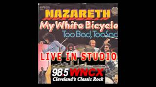 Nazareth My White Bicycle Live in 98.5 WNCX Studio