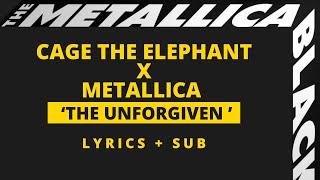 Cage The Elephant – The Unforgiven Lyrics + Sub