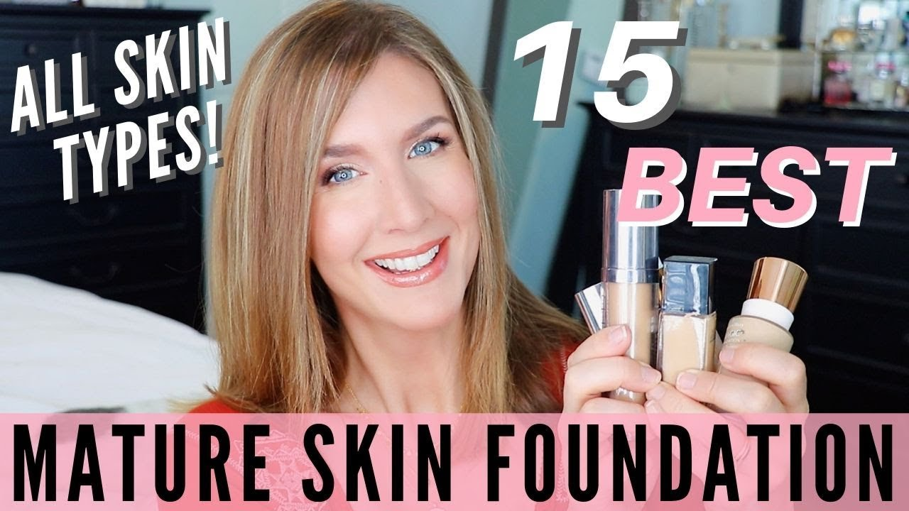 The Best Foundation For Mature Skin 10  The Ultimate Over 10 Guide
