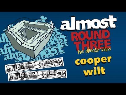 Almost Round 3 | Cooper Wilt