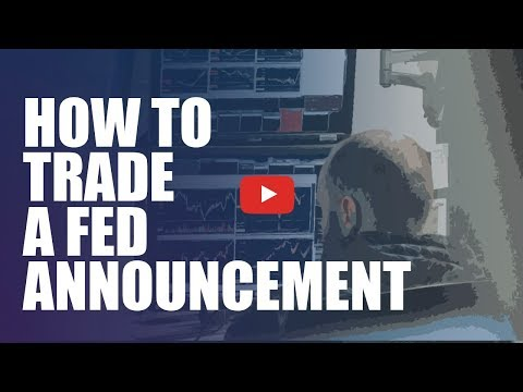 How to Trade a Fed Announcement