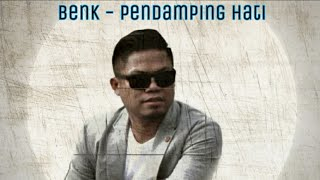 Download Lagu BENK - PENDAMPING HATI VERSION 3 mp3