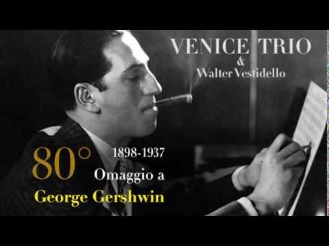 VeniceTrio | Omaggio Gershwin