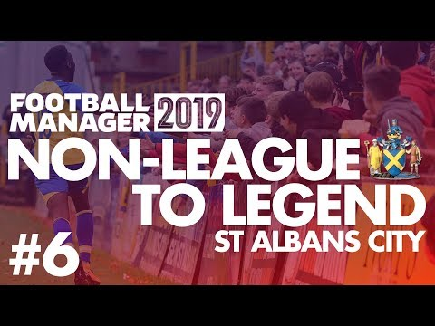 Non-League to Legend FM19 | ST ALBANS | Part 6 | PROMOTION PUSH | Football Manager 2019
