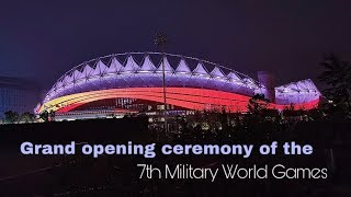 Live: Grand opening ceremony of the 7th Military World Games武汉军运会盛大开幕