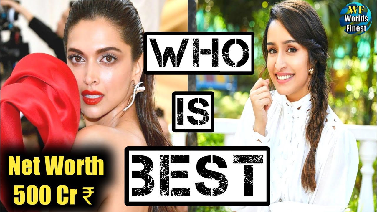 Deepika Padukone vs Shraddha Kapoor | Who is Best ...