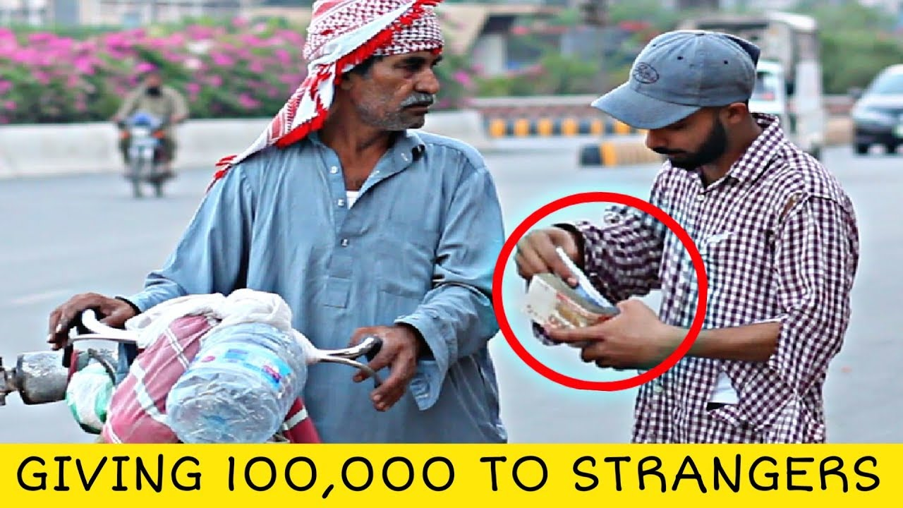 Giving 100,000 Rupees To Those Who Give Social Experiment in Pakistan