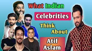 What Indian Celebrities Think About Atif Aslam   India About Atif Aslam