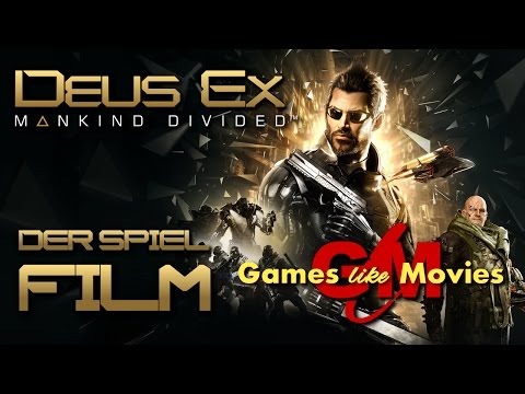 DEUS EX - MANKIND DIVIDED - Der SPIEL-FILM - [PC][deutsch][FullHD]