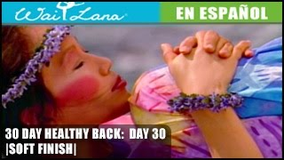 30 Day Yoga for Healthy Back | Wai Lana- Day 30: Soft Finish- Final apacible