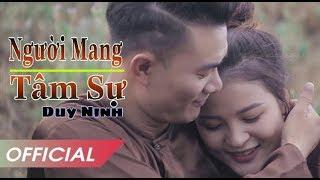 Người Mang Tâm Sự | Duy Ninh | Official Music Video | bolero