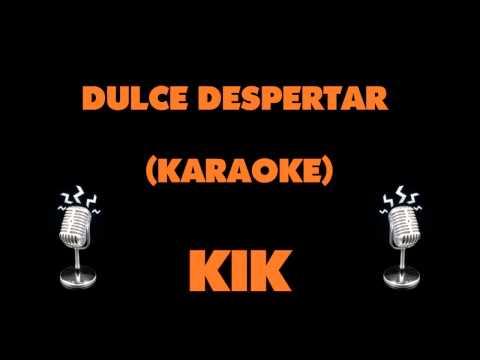 DULCE DESPERTAR KARAOKE BACKING VOCALS BY KIK