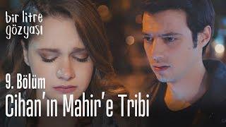 Cihan'ın Mahir'e tribi - Bir Litre Gözyaşı 9. Bölüm