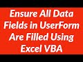 Ensure All Data Fields in UserForm Filled Before Transfer to Excel Worksheet Using VBA
