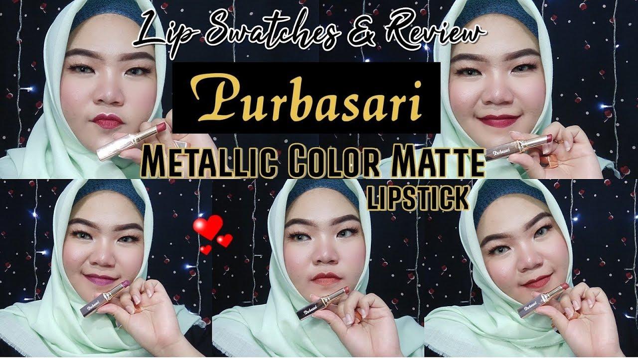 Purbasari Metallic Color Matte Lipstick Review Dan Lip Swatches Nadia Hasyir