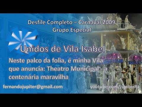 Desfile Completo Carnaval 2009 - Unidos de Vila Isabel