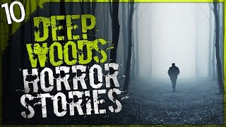 10 Real Deep Woods Horror Stories | Darkness Prevails