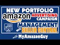 New Portfolio Amazon Advertising Campaign Management with Seller Central