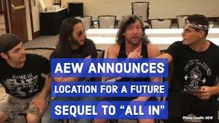 AEW تعلن مكان عرض المستقبل All In 2 - في الحلبة